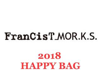 【FranCisT_MOR.K.S.】フランシスト モークス2018福袋残りわずか!お見逃しなく!!